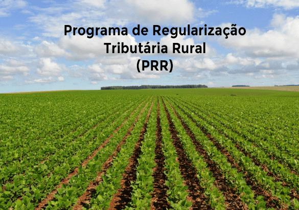 Adiado prazo para adesão ao Programa de Regularização Tributária Rural